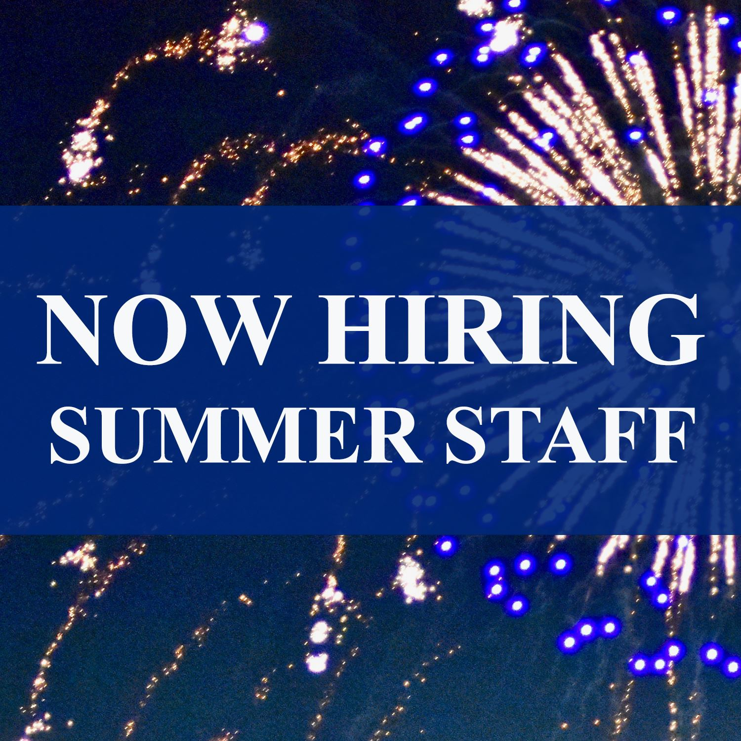 now hiring SUMMER STAFF