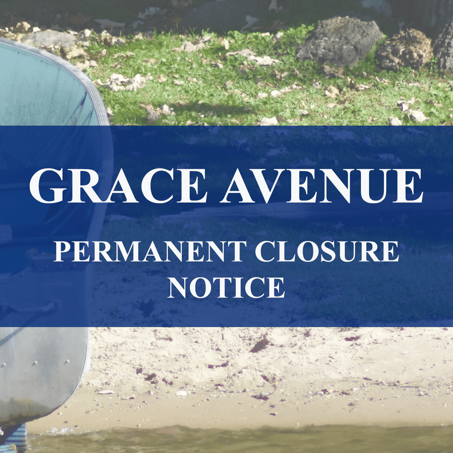 GRACE AVENUE CLOSURE