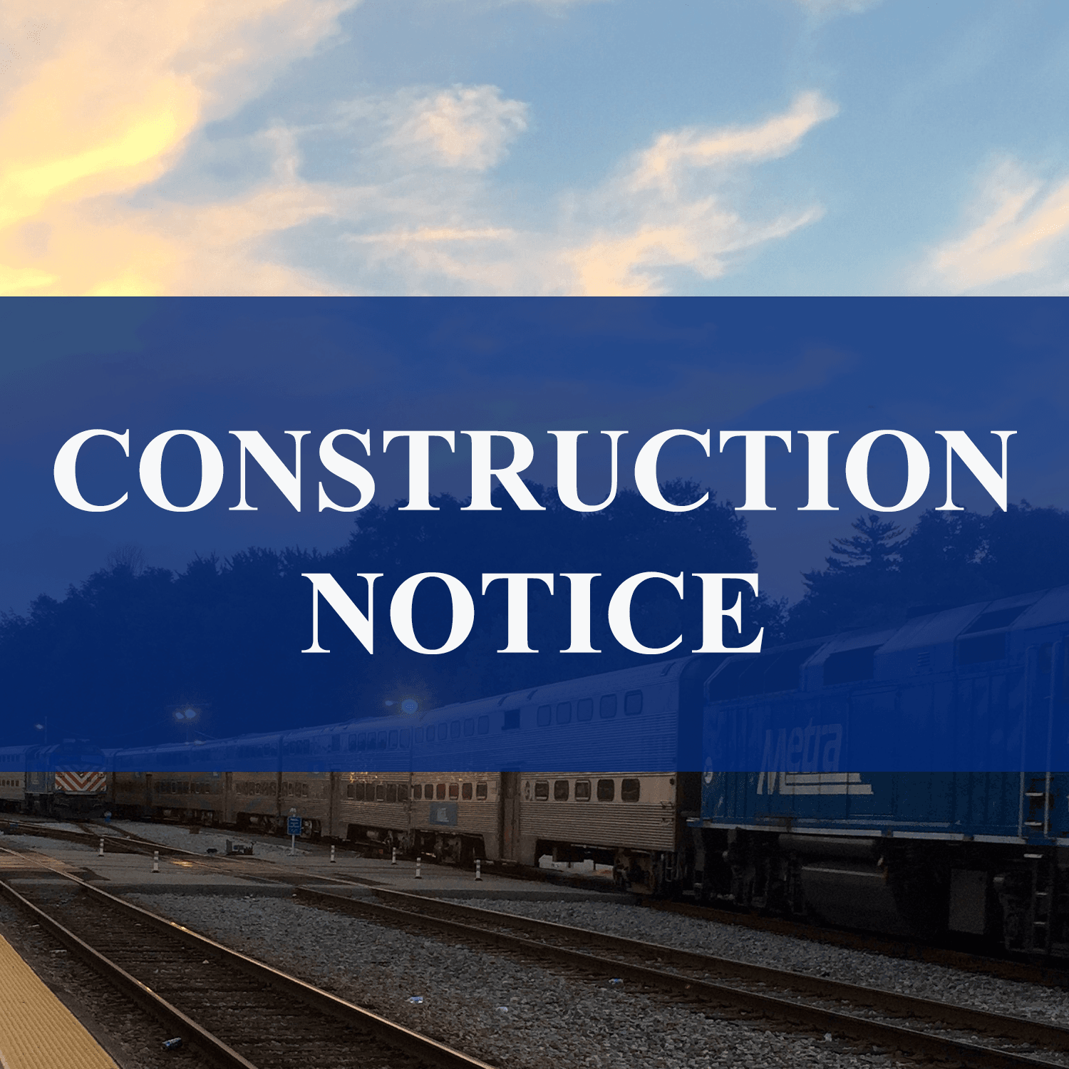 Construction Notice METRA