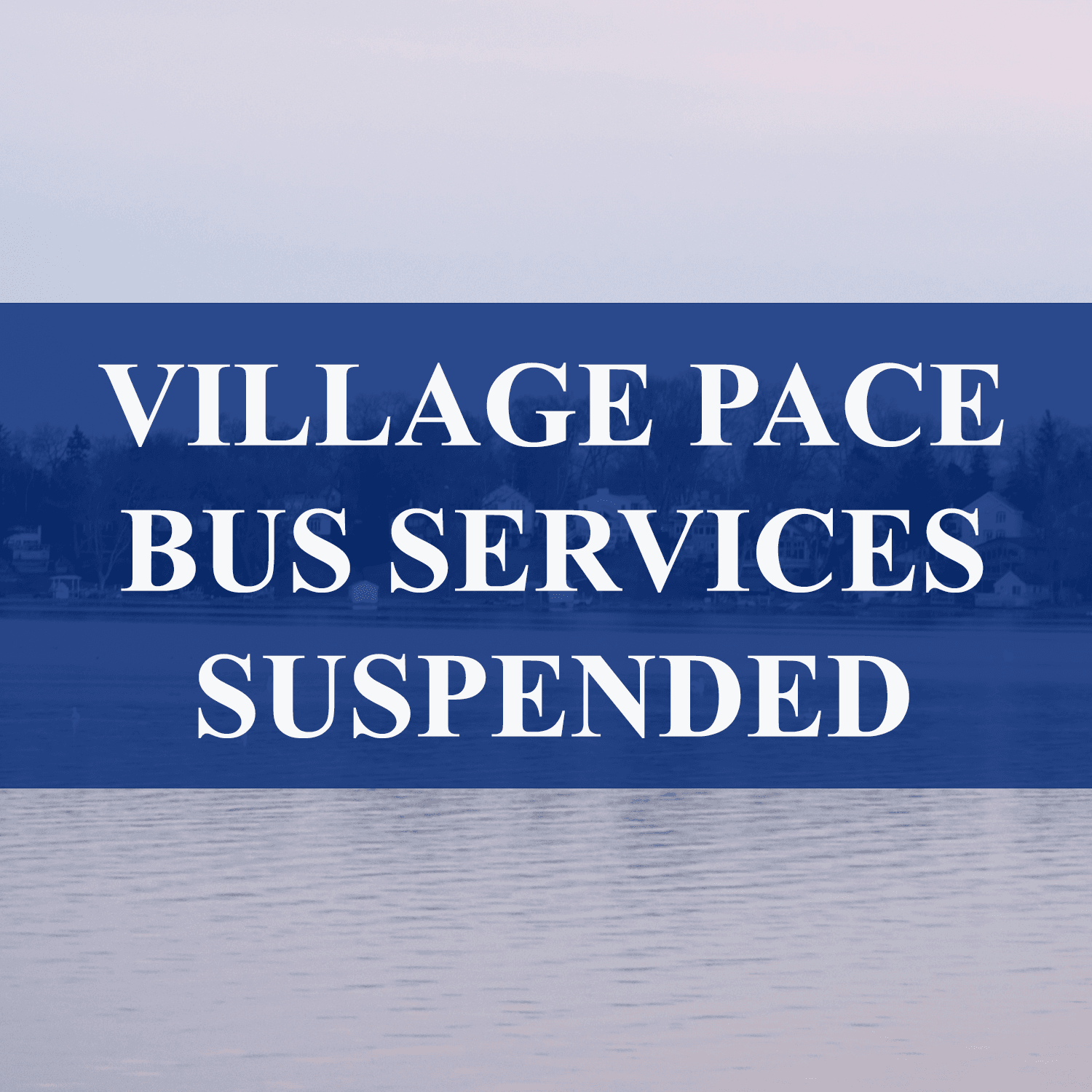 PACE BUS SERVICES SUSPENDED
