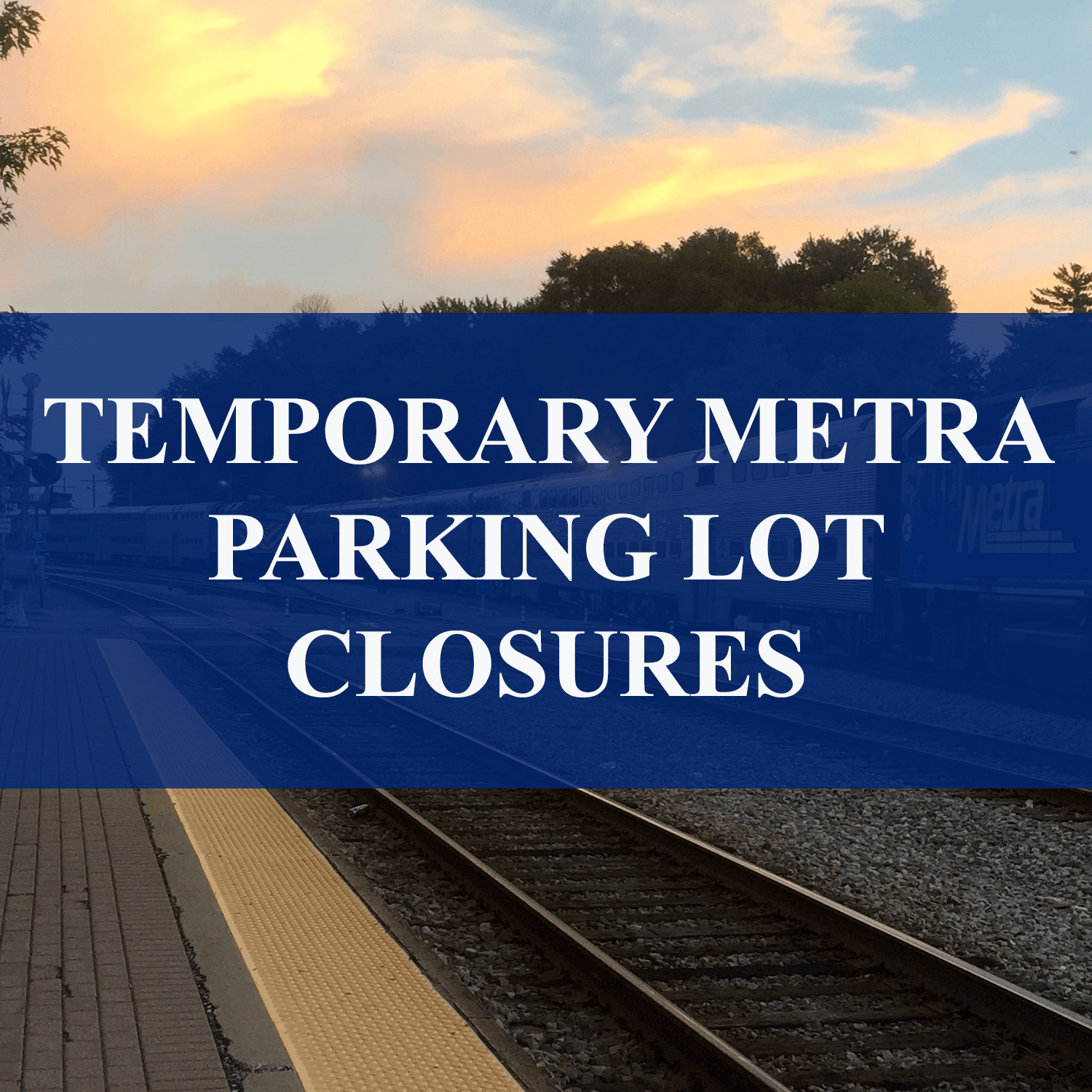 metra Parking lot closure